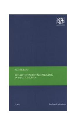 Abbildung von Schieffer   Die ältesten Judengemeinden in Deutschland   2015   2015   450