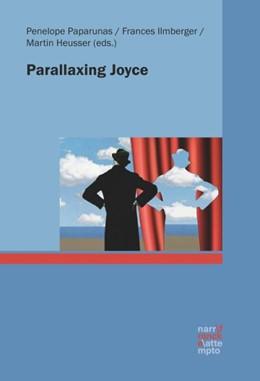 Abbildung von Paparunas / Ilmberger | Parallaxing Joyce | 1. Auflage | 2017 | beck-shop.de