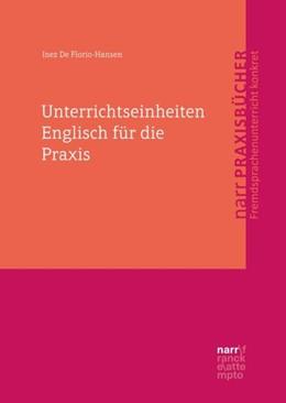 Abbildung von De Florio-Hansen | Unterrichtseinheiten Englisch für die Praxis | 1. Auflage | 2016 | beck-shop.de