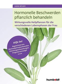 Abbildung von Detloff   Hormonelle Beschwerden pflanzlich behandeln   1. Auflage   2016   beck-shop.de