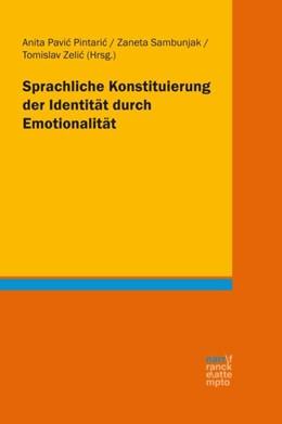 Abbildung von Pavic Pintaric / Sambunjak | Sprachliche Konstituierung der Identität durch Emotionalität | 1. Auflage | 2016 | beck-shop.de