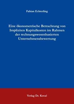 Abbildung von Echterling | Eine ökonometrische Betrachtung von Impliziten Kapitalkosten im Rahmen der rechnungswesenbasierten Unternehmensbewertung | 1. Auflage | 2016 | 115 | beck-shop.de