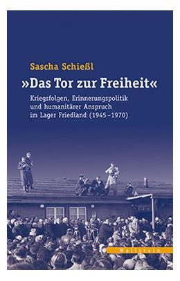 Abbildung von Schießl   'Das Tor zur Freiheit'   2016   Kriegsfolgen, Erinnerungspolit...   31