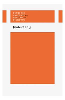 Abbildung von Deutsche Akademie für Sprache und Dichtung   Jahrbuch 2015   1. Auflage   2016   beck-shop.de