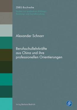 Abbildung von Schnarr | Berufsschullehrkräfte aus China und ihre professionellen Orientierungen | 2016