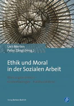 Abbildung von Merten / Zängl | Ethik und Moral in der Sozialen Arbeit | 2016 | Wirkungsorientiert – kontextbe...