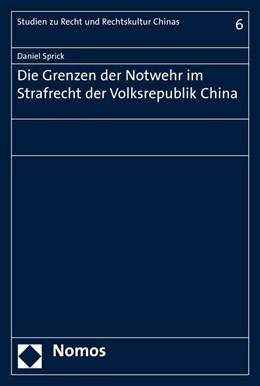 Abbildung von Sprick | Die Grenzen der Notwehr im Strafrecht der Volksrepublik China | 1. Auflage | 2016 | 6 | beck-shop.de