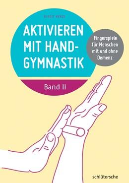 Abbildung von Henze | Aktivieren mit Handgymnastik • Band 2 | 2016 | Fingerspiele für Menschen mit ...