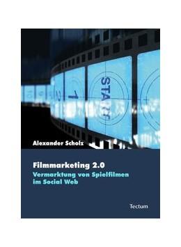 Abbildung von Scholz | Filmmarketing 2.0 | 2009 | Vermarktung von Spielfilmen im... | 6
