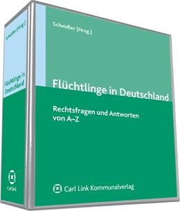 Abbildung von Scheidler (Hrsg.)   Flüchtlinge in Deutschland   Loseblattwerk mit Aktualisierungen   2016   Rechtsfragen und Antworten von...