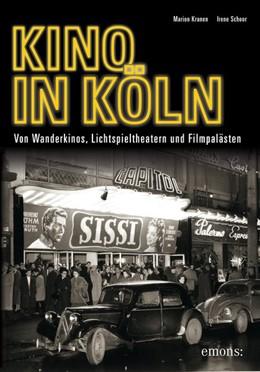 Abbildung von Kranen / Schoor   Kino in Köln   2016   Von Wanderkinos, Lichtspielthe...