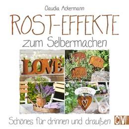 Abbildung von Ackermann   Rost-Effekte zum Selbermachen   2016   Schönes für drinnen und drauße...