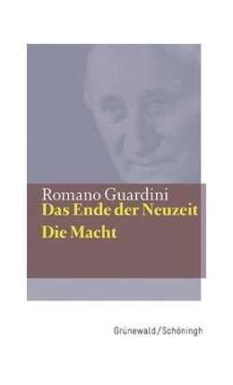 Abbildung von Guardini | Das Ende der Neuzeit / Die Macht | 1. Auflage | 2016 | beck-shop.de