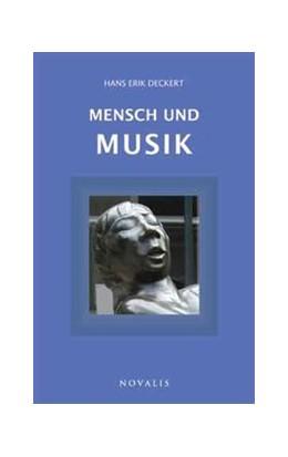 Abbildung von Deckert | Mensch und Musik | 1. Auflage | 2016 | beck-shop.de