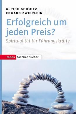 Abbildung von Schmitz / Zwierlein | Erfolgreich um jeden Preis? | 2016 | Ein Erfahrungs-und Arbeitsbuch...