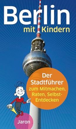 Abbildung von Stahlhoven / Alban | Berlin mit Kindern | 1. Auflage | 2016 | beck-shop.de