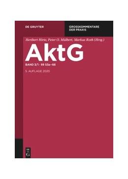 Abbildung von Hirte / Mülbert / Roth (Hrsg.) | Aktiengesetz: AktG, Band 3: §§ 53a-75 | 5., neu bearbeitete Auflage | 2017