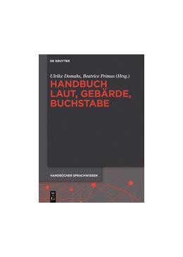 Abbildung von Domahs / Primus | Handbuch Laut, Gebärde, Buchstabe | 1. Auflage | 2016 | 2 | beck-shop.de
