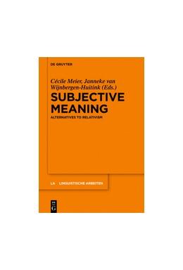 Abbildung von Meier / van Wijnbergen-Huitink | Subjective Meaning | 2016 | Alternatives to Relativism | 559