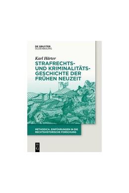 Abbildung von Härter   Strafrechts- und Kriminalitätsgeschichte der Frühen Neuzeit   1. Auflage   2017   beck-shop.de