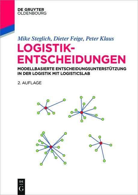 Logistik-Entscheidungen | Steglich / Feige / Klaus | 2., aktualisierte und komplett überarbeitete Auflage, 2016 | Buch (Cover)