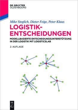 Abbildung von Steglich / Feige | Logistik-Entscheidungen | 2. Auflage | 2016 | beck-shop.de