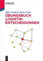 Übungsbuch Logistik-Entscheidungen   Steglich / Feige, 2017   Buch (Cover)