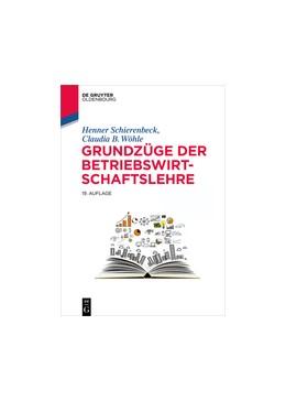 Abbildung von Schierenbeck / Wöhle   Grundzüge der Betriebswirtschaftslehre   19., aktualisierte und überarbeitete Auflage   2016