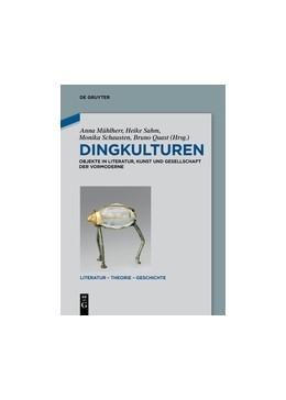 Abbildung von Mühlherr / Quast / Sahm / Schausten | Dingkulturen | 2016 | Objekte in Literatur, Kunst un... | 9