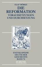 Die Reformation | Mörke | 3., durchgesehene und mit einem Nachtrag versehene Aufl.., 3rd revised edition with a new addendum, 2017 | Buch (Cover)