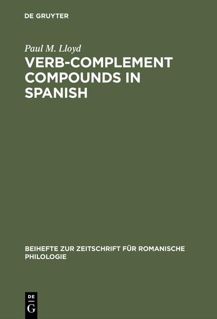 Abbildung von Lloyd | Verb-complement compounds in Spanish | Reprint 2015 | 1968
