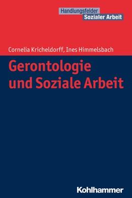 Abbildung von Kricheldorff / Himmelsbach   Gerontologie und Soziale Arbeit   2019   Register und Literaturnachträg...