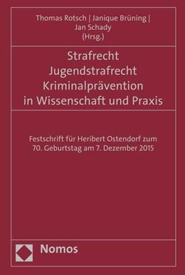 Abbildung von Rotsch / Rotsch | Strafrecht - Jugendstrafrecht - Kriminalprävention in Wissenschaft und Praxis | 1. Auflage | 2015 | beck-shop.de