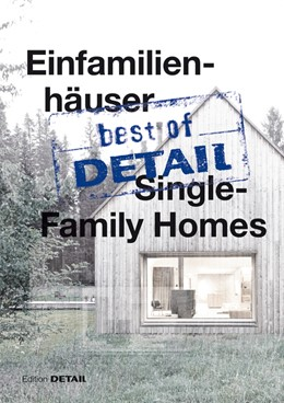 Abbildung von Schittich | best of Detail: Einfamilienhäuser/Single-Family Homes | 2015