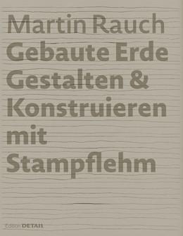 Abbildung von Sauer / Kapfinger   Martin Rauch: Gebaute Erde   2015   Gestalten & Konstruieren mit S...