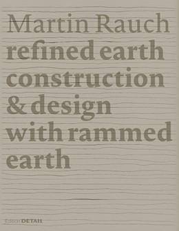Abbildung von Sauer / Kapfinger | Martin Rauch: Refined Earth | 2015 | Construction & Design with Ram...