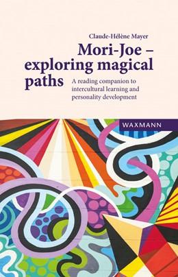 Abbildung von Mayer | Mori-Joe – exploring magical paths | 2015 | A reading companion to intercu...