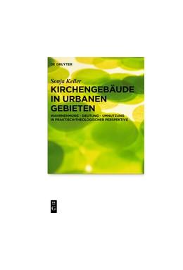 Abbildung von Keller | Kirchengebäude in urbanen Gebieten | 2016 | Wahrnehmung – Deutung – Umnutz... | 19