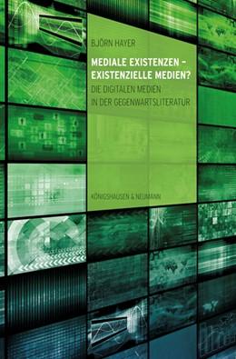 Abbildung von Hayer | Mediale Existenzen – Existenzielle Medien? | 1. Auflage | 2016 | beck-shop.de