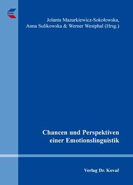 Abbildung von Mazurkiewicz-Sokolowska / Sulikowska / Westphal | Chancen und Perspektiven einer Emotionslinguistik | 2016 | 208