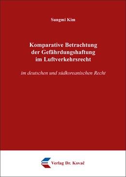 Abbildung von Kim | Komparative Betrachtung der Gefährdungshaftung im Luftverkehr im deutschen und südkoreanischen Recht | 2016 | 108