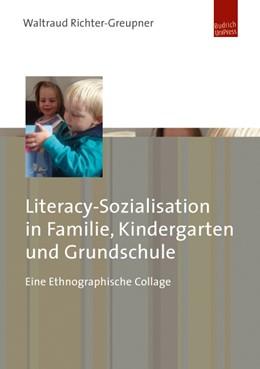 Abbildung von Richter-Greupner | Literacy-Sozialisation in Familie, Kindergarten und Grundschule | 2016 | Eine Ethnographische Collage