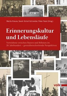 Abbildung von Krauss / Fassl / Scholl-Schneider   Erinnerungskultur und Lebensläufe   2012   Sudetendeutsche in Bayern - Ge...