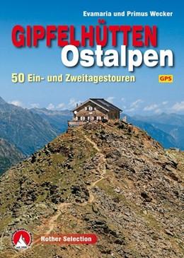 Abbildung von Wecker | Gipfelhütten Ostalpen | 1. Auflage | 2016 | 50 Ein- und Zweitagestouren. M...