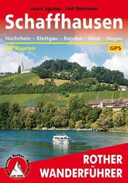 Abbildung von Aguilar / Redmann | Schaffhausen | 1. Auflage | 2016 | Hochrhein - Klettgau - Randen ...