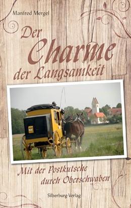Abbildung von Mergel   Der Charme der Langsamkeit   1. Auflage   2016   Mit der Postkutsche durch Ober...