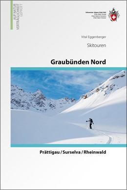 Abbildung von Eggenberger   Graubünden Nord ? Prättigau / Surselva / Rheinwald   1. Auflage   2015   beck-shop.de