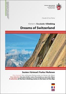 Abbildung von Dreams of Switzerland - Die schönsten Kletterrouten im Herzen der Schweiz, dreisprachig D/E/F | Neuauflage | 2016