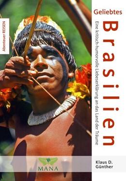 Abbildung von Günther | Geliebtes Brasilien | 1. Auflage | 2016 | beck-shop.de