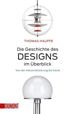 Abbildung von Hauffe | Die Geschichte des Designs im Überblick | 1. Auflage | 2016 | beck-shop.de